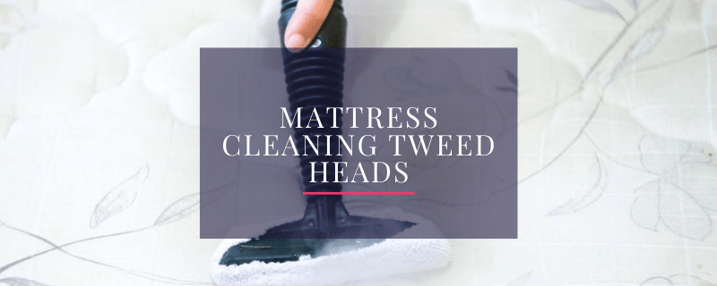 Mattress Cleaning Tweed Heads