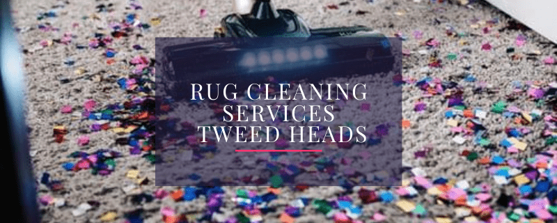 Rug Cleaning Services Tweed Heads